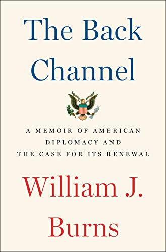The Back Channel: A Memoir of American Diplomacy and the