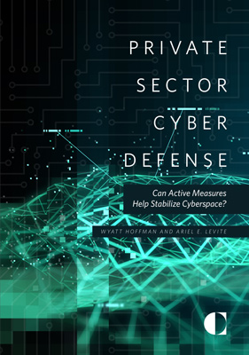 Private Sector Cyber Defense: Can Active Measures Help Stabilize