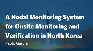 A Nodal Monitoring System for Onsite Monitoring and Verification in North Korea