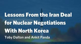 Lessons From the Iran Deal for Nuclear Negotiations With North Korea