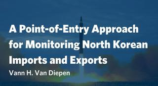 A Point-of-Entry Approach for Monitoring North Korean Imports and Exports