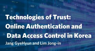 Technologies of Trust: Online Authentication and Data Access Control in Korea