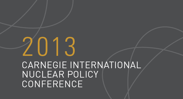 2013 Carnegie International Nuclear Policy Conference