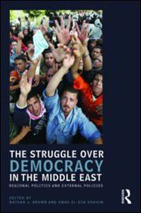 Struggle for Democracy in the Middle East: Regional Politics and External Policies