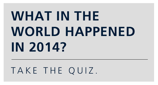 What in the World Happened in 2014?
