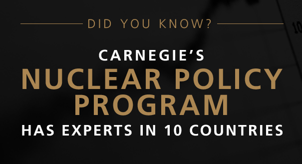Carnegie's Nuclear Policy Program has experts in 10 countries.